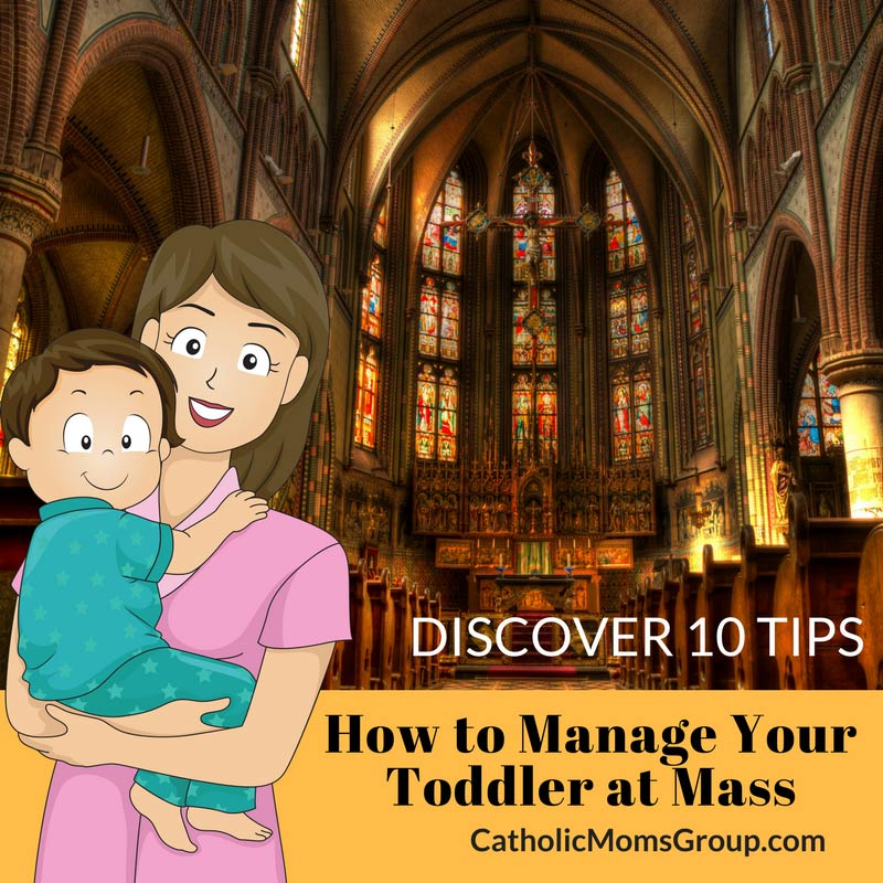 How to manage your todler at Mass